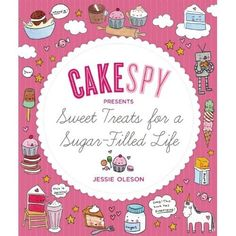 LOVE CAKESPY! Everyone must own this  sweet treat book!