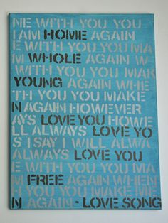 Song Lyrics  Words and quotes are great sources of inspiration for personalizing wall art. DIY wall art using meaningful song lyrics stenciled across two canvases.