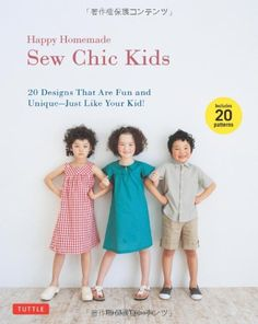Happy Homemade: Sew Chic Kids: 20 Designs That Are Fun and Unique - Just Like Your Kid! [With 20 Patterns] von Ruriko Yamada http://www.amazon.de/dp/4805312866/ref=cm_sw_r_pi_dp_lFl.ub0XECK4G