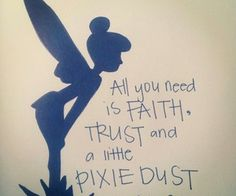 All you need is faith, trust and a little pixie dust - Peter Pan. I wish I had a little pixie dust for a certain someone who could really use it! Quote idea for pixie dust ornament World Disney, Peter Pan Quotes, Jm Barrie, Disney Princess Quotes, Famous Disney Movie Quotes, Princess Sayings, Decir No, Favorite Quotes, Pixie