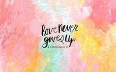 Love Never Gives Up Desktop Wallpaper More