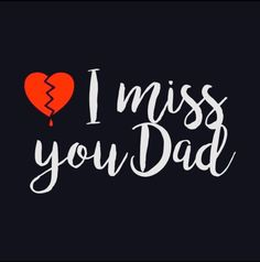 I miss you Daddy Dad In Heaven Quotes, Miss You Dad Quotes, Missing You Quotes, Daddy I Miss You, I Love My Dad, Missing Dad, Remembering Dad, My Dad My Hero, In Memory Of Dad