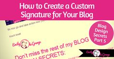 Would you like to learn how to create a custom signaturefor your blog? A signature will continue branding your blog beautifully and end your blog post nicely, kind of like if you were writing a letter...