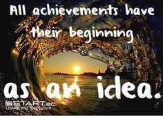 All achievements have their beginning as an idea. #crowdfunding www.start.ac