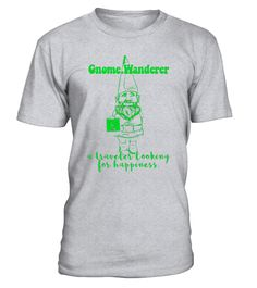 """# Gnome Wanderer T-shirt Hiking Lovers  Gift Unisex .  Special Offer, not available in shops      Comes in a variety of styles and colours      Buy yours now before it is too late!      Secured payment via Visa / Mastercard / Amex / PayPal      How to place an order            Choose the model from the drop-down menu      Click on """"Buy it now""""      Choose the size and the quantity      Add your delivery address and bank details      And that's it!      Tags: Movie Best Seller Tripper Retro…"""
