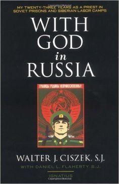 With God in Russia: Walter Ciszek: 9780898705744: Amazon.com: Books