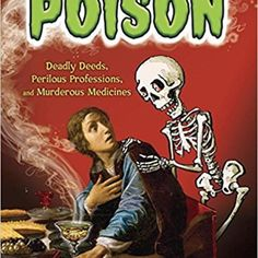 """Read """"Poison Deadly Deeds, Perilous Professions, and Murderous Medicines"""" by Sarah Albee available from Rakuten Kobo. Science geeks and armchair detectives will soak up this non-lethal, humorous account of the role poisons have played in . The Course Of Empire, Penguin Random House, Writing Styles, Nonfiction Books, Book Lists, Childrens Books, Medicine, Ebooks, This Book"""