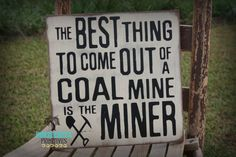 Coal Miner Sign The best thing to come out by HorsecreekPrimitives