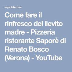 Come fare il rinfresco del lievito madre - Pizzeria ristorante Saporè di Renato Bosco (Verona) - YouTube
