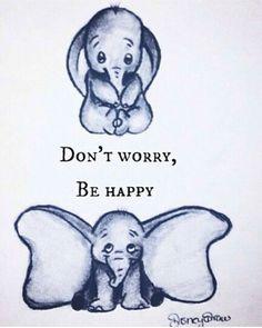 "disney ""Don't Worry, Be Happy"" dumbo elephant Disney Pixar, Disney Films, Disney And Dreamworks, Disney Art, Walt Disney, Dumbo Disney, Disney Pens, Baby Disney Characters, Disney Love"