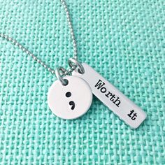 "Semicolon Project ""Worth it"" and "";"" - hand stamped by Eight9 Designs by Eight9Designs on Etsy https://www.etsy.com/listing/250064840/semicolon-project-worth-it-and-hand"
