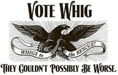 In the mid 1830's a new political party came to prominence known as the whigs. This plicture shows a political ad for their party which competed with the democrats over the coming decades.