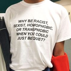 My friend has a shirt like this, and it really is true. More people should just be quiet about that stuff, I mean seriously