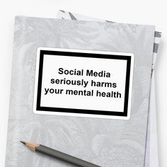 Buy 'Social Media Harms Mental Health' by Verybvsic as a Sticker, iPhone Case, Case/Skin for Samsung Galaxy, Transparent Sticker, or Glossy Sticker Stupid People, Social Media Detox, Pin On, Quote Aesthetic, Mental Health Awareness, Transparent Stickers, Sticker Design, Finding Yourself, Socialism