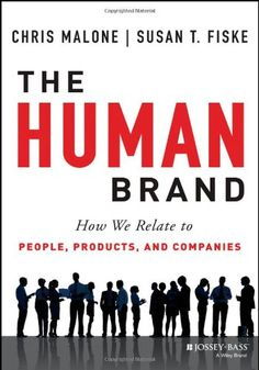 Buy The Human Brand: How We Relate to People, Products, and Companies by Chris Malone, Susan T. Fiske and Read this Book on Kobo's Free Apps. Discover Kobo's Vast Collection of Ebooks and Audiobooks Today - Over 4 Million Titles! Perception, New Books, Books To Read, Coaching, Cable Companies, Success, Book Summaries, Inspirational Books, The Words