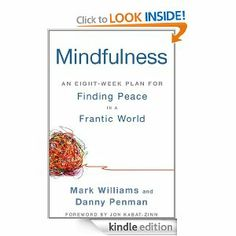 Mindfulness: An Eight-Week Plan for Finding Peace in a Frantic World eBook: Mark Williams, Danny Penman, Jon Kabat-Zinn