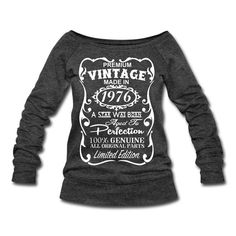 Birthday Design in white Velvety print on a Quality Women's Wide-neck Sweatshirt 40th Birthday Gifts -­ This is unique personalized birthday gift for anyone who is turning 40 this year. The unique design says: Premium Vintage - Made in 1976 - A Star Was Born - Aged to Perfection -­ 100% Genuine - All Original Parts ­- Limited Edition. ---- Product Quality: Womens Wide-neck Sweatshirt An 80s twist on a classic style. Super soft and lightweight triblend sponge fleece sweatshirt with extende...