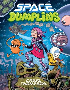 J'ai lu: Space Dumplins de Craig Thompson - Shandara.net