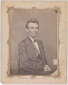 William Marsh (American, 1850s–1860s). Abraham Lincoln, May 20, 1860. The Metropolitan Museum of Art, New York. Gilman Collection, Purchase, Joyce F. Menschel Gift, 2005 (2005.100.89)  |  This photograph, made in Springfield, Illinois, was the first portrait taken of Abraham Lincoln after he had received the nomination for president at the Republican National Convention in Chicago.