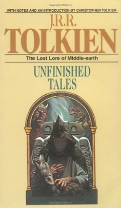 Unfinished Tales: The Lost Lore of Middle-earth by J.R.R. Tolkien,http://www.amazon.com/dp/0345357116/ref=cm_sw_r_pi_dp_FRvlsb1EJSQ0FFD2