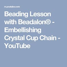 Beading Lesson with Beadalon® - Embellishing Crystal Cup Chain - YouTube