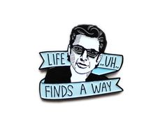 Hey, I found this really awesome Etsy listing at https://www.etsy.com/listing/236375969/life-uh-finds-a-way-jurassic-park-jeff