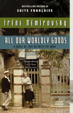 All Our Worldly Goods by Irène Némirovsky