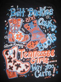 Tennessee girls...going to have a shirt made like this :-)