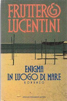 FRUTTERO Carlo, LUCENTINI Franco, Enigma in luogo di mare. Milano,  Mondadori,  1991 - Prima edizione (First Edition)