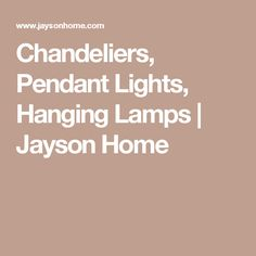 Chandeliers, Pendant Lights, Hanging Lamps  | Jayson Home