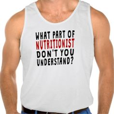 What Part Of Nutritionist Tanktops Tank Tops