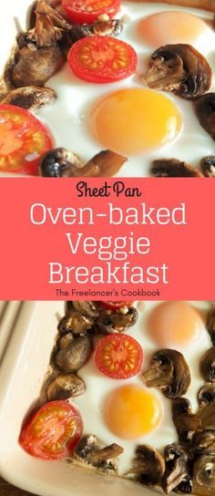This easy oven-baked vegetarian breakfast is a brilliant healthy, hands-off alternative to a fry up. #vegetarianbreakfast #fryup #freelancelife