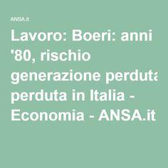 Lavoro: Boeri: anni '80, rischio generazione perduta in Italia - Economia - ANSA.it