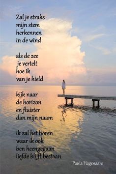 'Zul je straks mijn stem herkennen in de wind' Gedicht: Paula Hagenaars Words Quotes, Wise Words, Qoutes, Love Quotes, Inspirational Quotes, Death Quotes, Byron Katie, Missing Someone, In Loving Memory