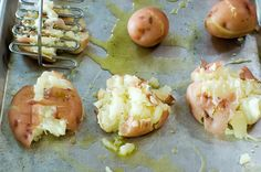 Smashed potatoes. Use the bottom of a glass to flatten; it just works the best