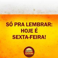 HOJE É SEXTA-FEIRA BOTECO GAÚCHO.