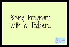...Being pregnant with a toddler at home. Some survival tips for moms with a tot and pregnancy