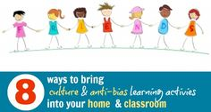 8 Fun, Easy & Powerful Ways to Bring Culture and Anti-Bias Learning Activities into Your Home & Classroom!