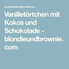 Vanilletörtchen mit Kokos und Schokolade - blondieundbrownie.com