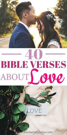 Bible Verses About Love When we think about love, we immediately think about a romantic relationship between a man and a woman. But the love that is mentioned in the Bible contains so much more. The different Bible verses about.