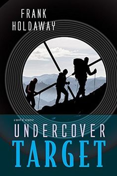 Giveaway at Wishful Endings: Undercover Target by Frank Holdaway #BookGiveaway