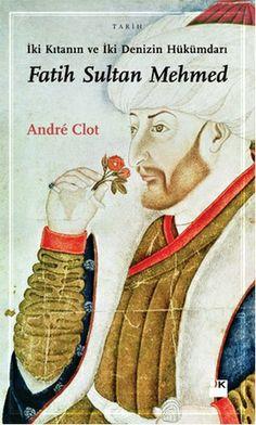 André Clot, Fatih Sultan Mehmed'in kapsamlı ve bütünsel bir biyografisini sunuyor okurlara. https://www.idefix.com/kitap/iki-kitanin-ve-iki-denizin-hukumdari-fatih-sultan-mehmed-andre-clot/tanim.asp?sid=DTKQUIJ0UK1K2FI5WCJ5