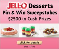 JELL-O Desserts Pin & Win Sweepstakes! Enter for a chance to win 2500 in cash prizes. Visit kraftfoods.com/pinterest for Official Rules. Ends 3/31/13. #Jellorecipes
