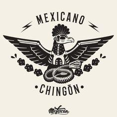 """""""Mexicano Chingón es aquel y aquella que día a día hace de..."""