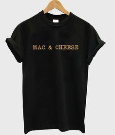 mac & cheese T shirt #tshirt #shirt #graphicshirt #funnyshirt