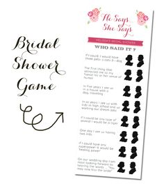 Bridal Shower Game - He Says, She Says.  I don't think I could do this as everything Brandon and I say happens to be totally nuts, but it's a cute idea!