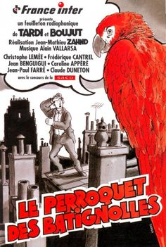 Le Perroquet des Batignolles est un feuilleton radiophonique de Jacques Tardi et Michel Boujut, diffusé en 1997 sur France Inter.