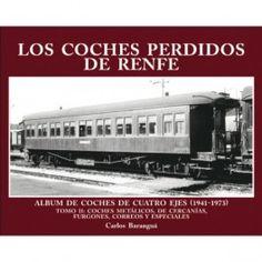 Libro Los Coches Perdidos de Renfe Tomo II.