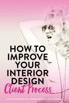 The Interior Design Client Process Can Be So Time Consuming With All Back And