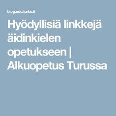 Hyödyllisiä linkkejä äidinkielen opetukseen | Alkuopetus Turussa Teaching, Education, Onderwijs, Learning, Tutorials